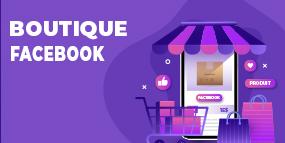 Création et gestion d'une boutique Facebook pour entreprise